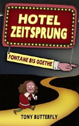 Hotel Zeitsprung: Fontane bis Goethe