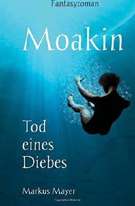 Moakin - Tod eines Diebes (German Edition)