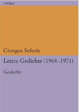 Letzte Gedichte (1968 - 1971)