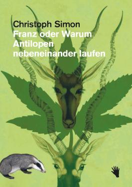 Franz oder Warum Antilopen nebeneinander laufen