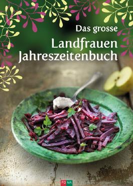 Das grosse Landfrauen-Jahreszeitenbuch