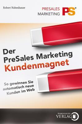 Der PreSales Marketing Kundenmagnet