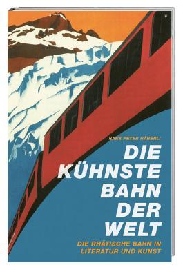 Die kühnste Bahn der Welt