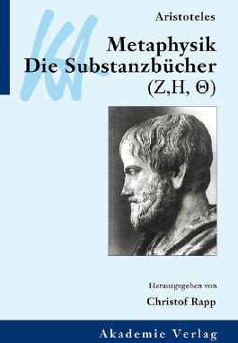 Aristoteles: Metaphysik. Die Substanzbücher (Zeta, Eta, Theta)