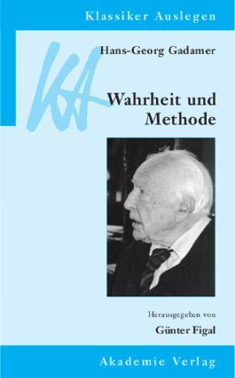 Hans-Georg Gadamer: Wahrheit und Methode