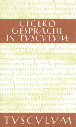 Gespräche über Tusculum / Tusculanae disputationes