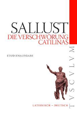 Die Verschwörung Catilinas / De coniuratione Catilinae