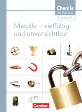 Chemie im Kontext - Sekundarstufe I - Alle Bundesländer / Metalle - Vielfältig und unverzichtbar