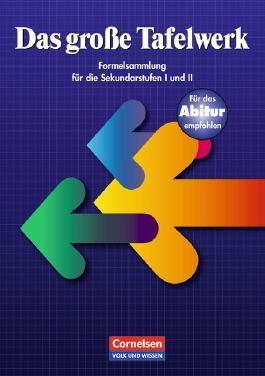 Das große Tafelwerk. Formelsammlung für die Sekundarstufen I und II. Östliche Bundesländer und Berlin / Schülerbuch