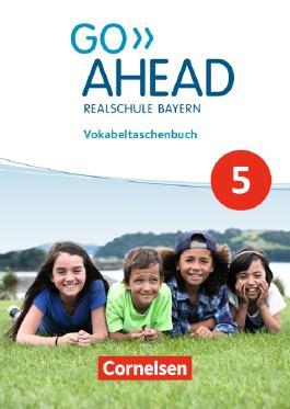 Go Ahead - Ausgabe für Realschulen in Bayern - Neue Ausgabe / 5. Jahrgangsstufe - Vokabeltaschenbuch