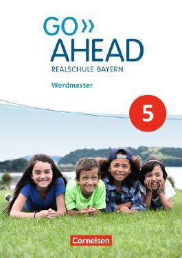 Go Ahead - Ausgabe für Realschulen in Bayern - Neue Ausgabe / 5. Jahrgangsstufe - Wordmaster