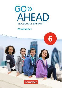 Go Ahead - Ausgabe für Realschulen in Bayern - Neue Ausgabe / 6. Jahrgangsstufe - Wordmaster
