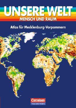 Unsere Welt - Mensch und Raum. Sekundarstufe I / Atlas für Mecklenburg-Vorpommern