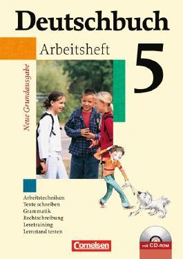 Deutschbuch - Neue Grundausgabe. Sprach- und Lesebuch / 5. Schuljahr - Arbeitsheft mit Lösungen und Übungs-CD-ROM