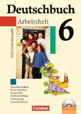 Deutschbuch - Neue Grundausgabe. Sprach- und Lesebuch / 6. Schuljahr - Arbeitsheft mit Lösungen und Übungs-CD-ROM
