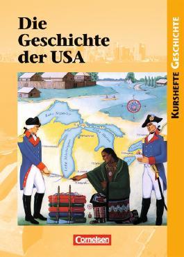 Kurshefte Geschichte / Die Geschichte der USA
