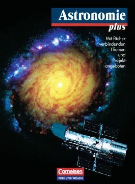 Astronomie plus. Für die Sekundarstufe I und II / Schülerbuch