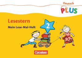 Deutsch plus - Grundschule - Lese-Mal-Heft 2 / Lesestern