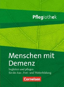 Pflegiothek: Menschen mit Demenz begleiten und pflegen: Fachbuch