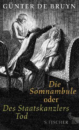 Die Somnambule oder Des Staatskanzlers Tod