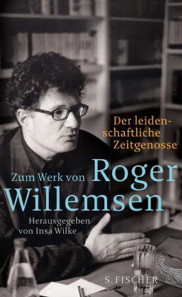 Der leidenschaftliche Zeitgenosse - Zum Werk von Roger Willemsen