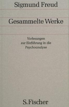 Sigmund Freud. Gesammelte Werke in Einzelbänden / Band 11: <br /> Vorlesungen zur Einführung in die Psychoanalyse