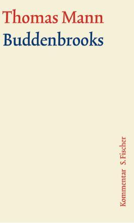 Thomas Mann, Grosse Kommentierte Frankfurter Ausgabe / Die Buddenbrooks - Kommentar