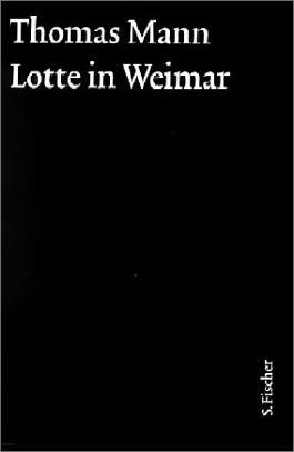 Thomas Mann, Grosse Kommentierte Frankfurter Ausgabe / Lotte in Weimar