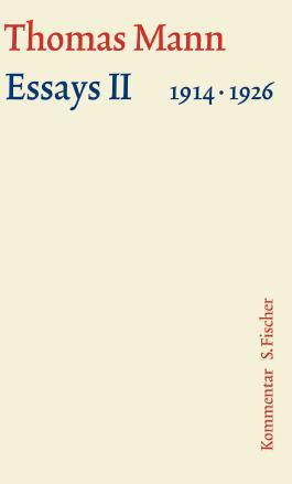 Thomas Mann, Grosse Kommentierte Frankfurter Ausgabe / Essays II 1914-1926 - Kommentar