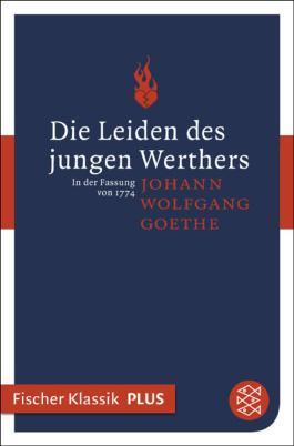 Die Leiden des jungen Werthers: In der Fassung von 1774. Roman (Fischer Klassik Plus) (German Edition)