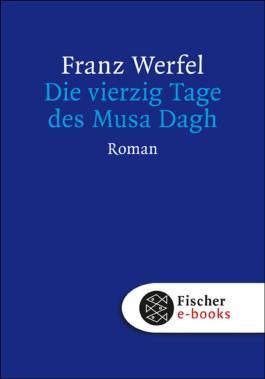 Die vierzig Tage des Musa Dagh: Roman