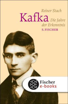 Kafka: Die Jahre der Erkenntnis
