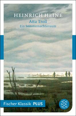 Atta Troll. Ein Sommernachtstraum: Fischer Klassik PLUS