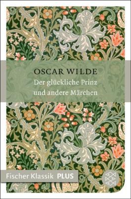 Der glückliche Prinz und andere Märchen (Fischer Klassik Plus 438)