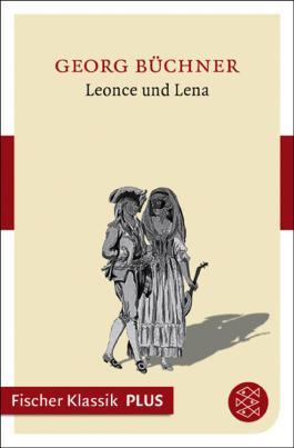Leonce und Lena: Ein Lustspiel (Fischer Klassik PLUS)