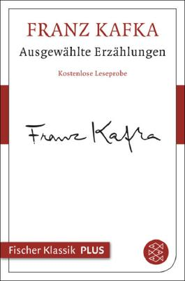 Franz Kafka: Ausgewählte Erzählungen. Kostenlose Leseprobe: Fischer Klassik PLUS