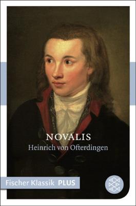 Heinrich von Ofterdingen: Nachgelassener Roman (Fischer Klassik PLUS)