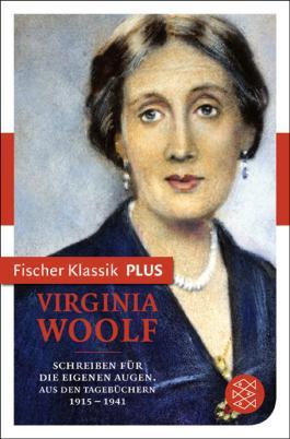 Schreiben für die eigenen Augen: Aus den Tagebüchern 1915-1941 (Fischer Klassik PLUS)
