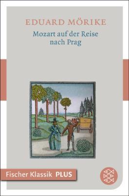 Mozart auf der Reise nach Prag: Fischer Klassik PLUS