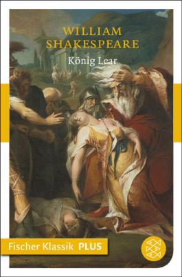 König Lear: Tragödie (Fischer Klassik PLUS)