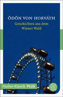 Geschichten aus dem Wiener Wald: Volksstück in drei Teilen (Fischer Klassik PLUS)