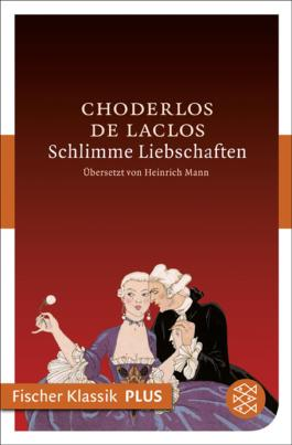 Schlimme Liebschaften: Roman (Fischer Klassik Plus)
