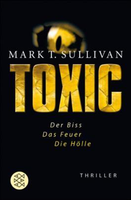 Toxic: Der Biss - Das Feuer - Die HölleThriller