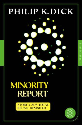 Minority Report: Story 5 aus: Total Recall Revisited. Die besten Stories (Fischer Klassik Plus 972)