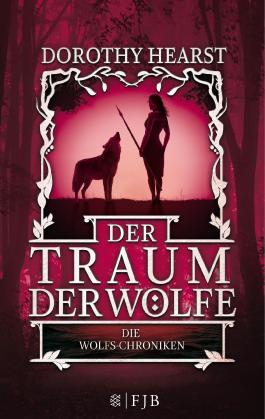 Der Traum der Wölfe: Die Wolfs-Chroniken 3