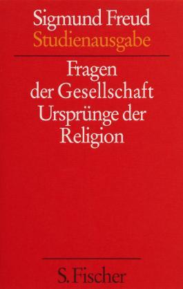 Sigmund Freud - Kassette. Studienausgabe / Band 9: <br /> Fragen der Gesellschaft / Ursprünge der Religion