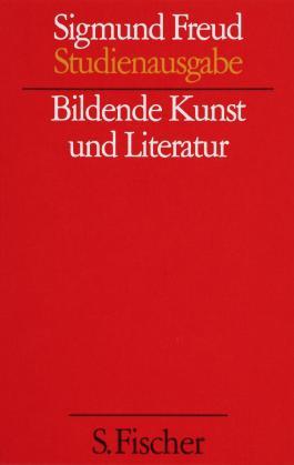 Sigmund Freud - Kassette. Studienausgabe / Bildende Kunst und Literatur