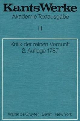 Werke. Akademie Textausgabe / Kritik der reinen Vernunft