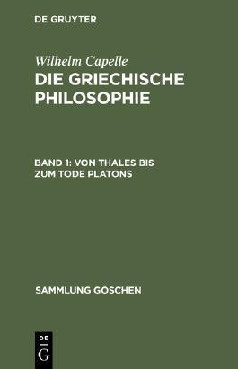 Die griechische Philosophie / Von Thales bis zum Tode Platons
