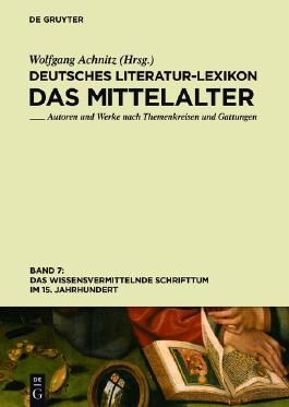 Deutsches Literatur-Lexikon. Das Mittelalter / Das wissensvermittelnde Schrifttum im 15. Jahrhundert